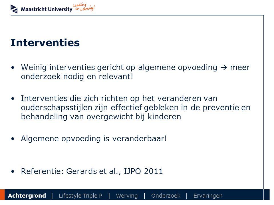 Department Interventies Weinig interventies gericht op algemene opvoeding  meer onderzoek nodig en relevant! Interventies die zich richten op het ver