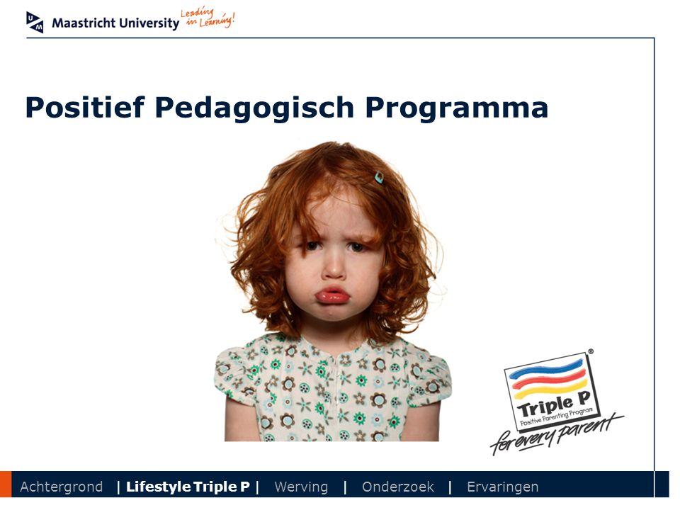Department Positief Pedagogisch Programma Achtergrond | Lifestyle Triple P | Werving | Onderzoek | Ervaringen