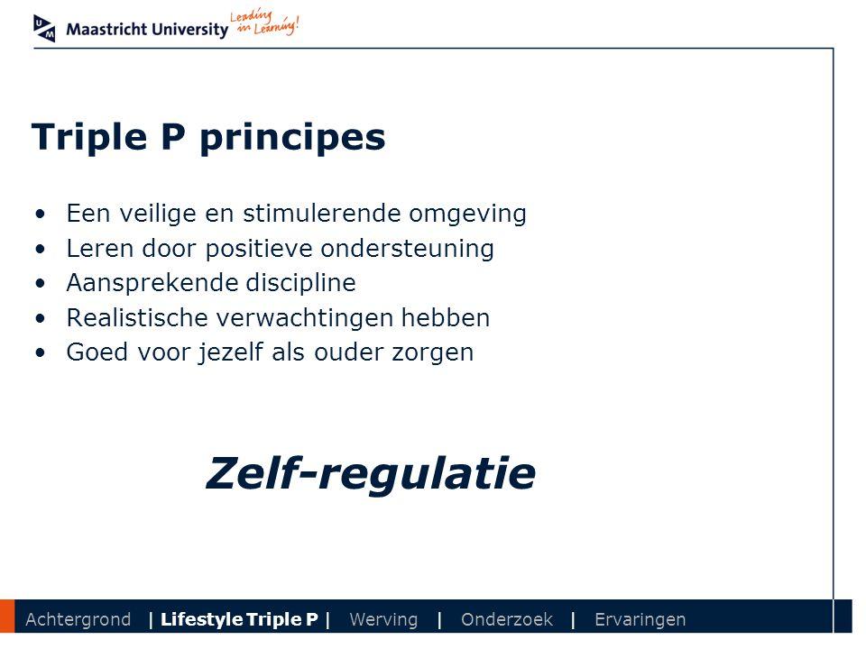 Department Triple P principes Een veilige en stimulerende omgeving Leren door positieve ondersteuning Aansprekende discipline Realistische verwachting