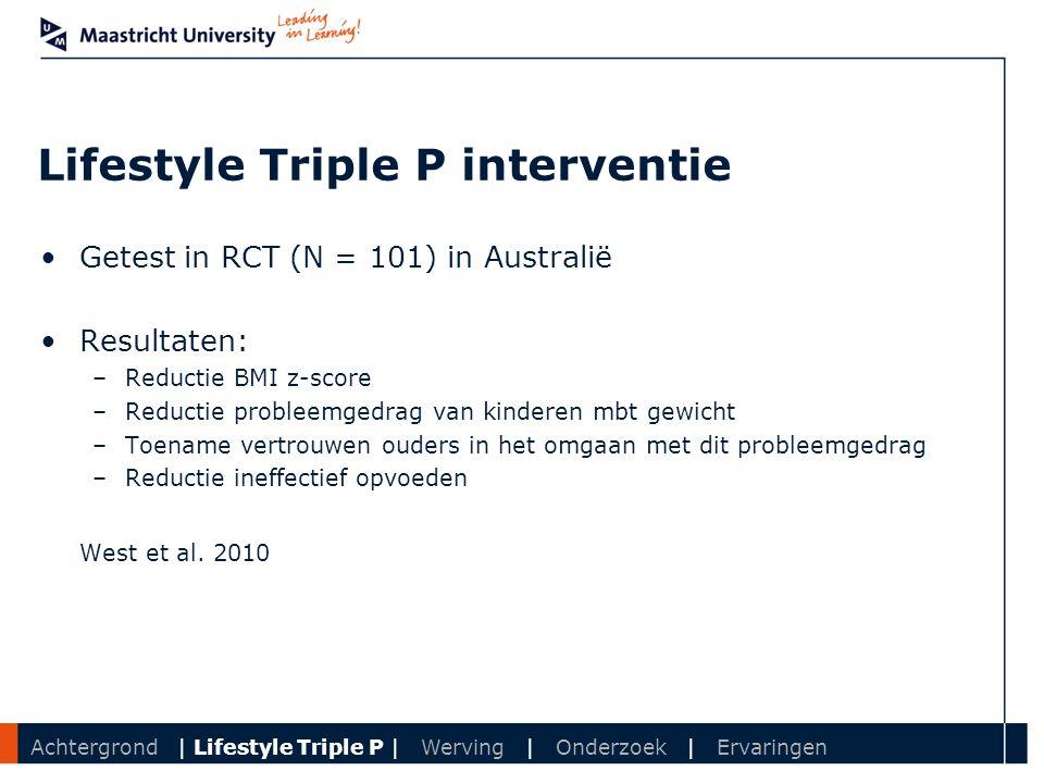 Department Lifestyle Triple P interventie Getest in RCT (N = 101) in Australië Resultaten: –Reductie BMI z-score –Reductie probleemgedrag van kinderen