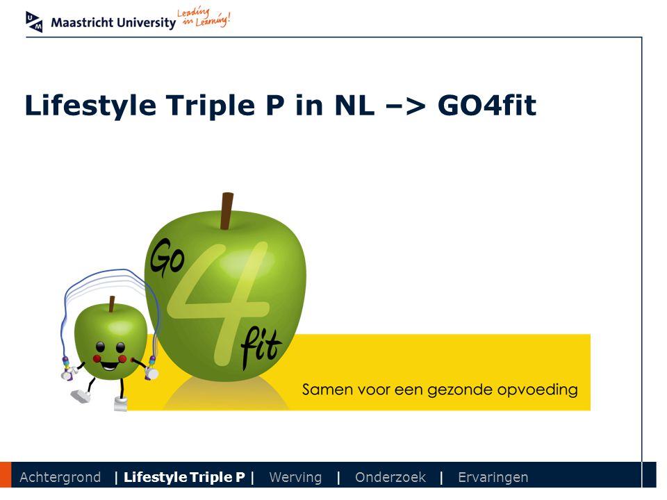 Department Lifestyle Triple P in NL –> GO4fit Achtergrond | Lifestyle Triple P | Werving | Onderzoek | Ervaringen