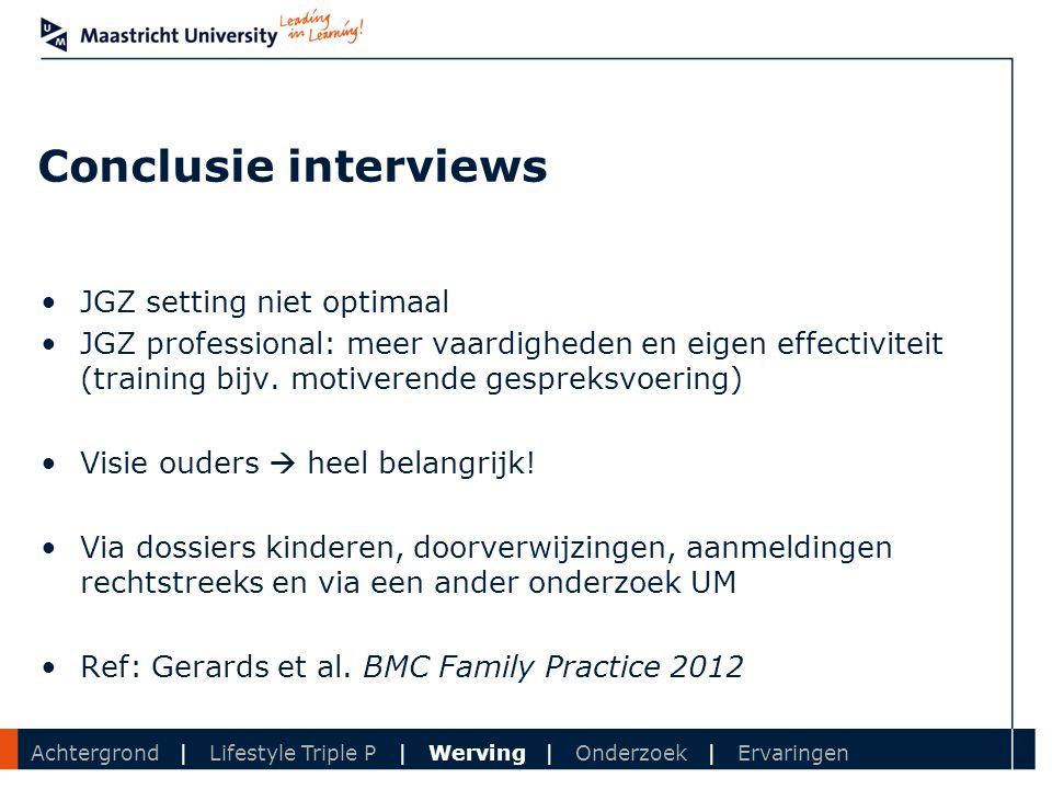 Department Conclusie interviews JGZ setting niet optimaal JGZ professional: meer vaardigheden en eigen effectiviteit (training bijv. motiverende gespr