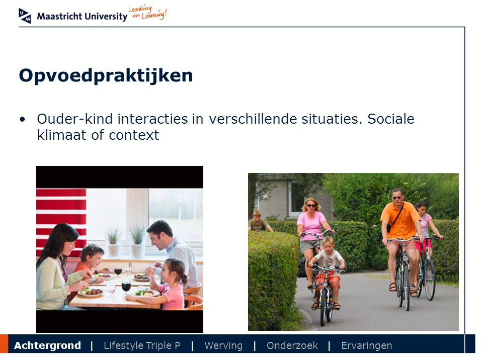 Department Overzicht programma (2) Materialen: powerpoint, DVD, werkboek, receptenboek, beweegspelletjesboek 3 trainers met Lifestyle Triple P accreditatie Department of Health PromotionAchtergrond | Lifestyle Triple P | Werving | Onderzoek | Ervaringen