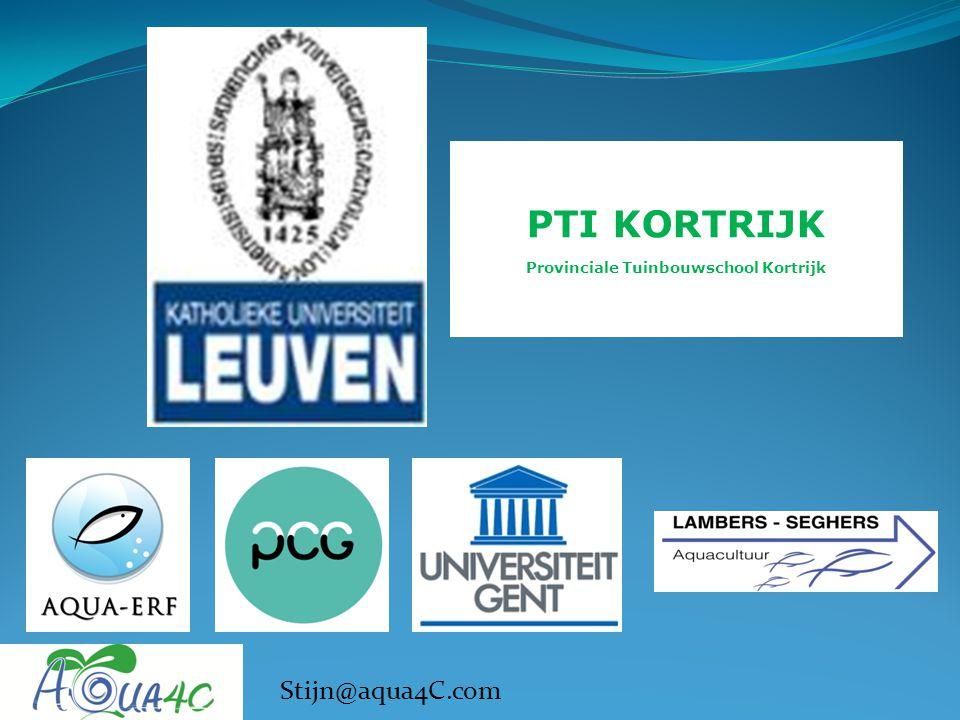 Stijn@aqua4C.com PTI KORTRIJK Provinciale Tuinbouwschool Kortrijk