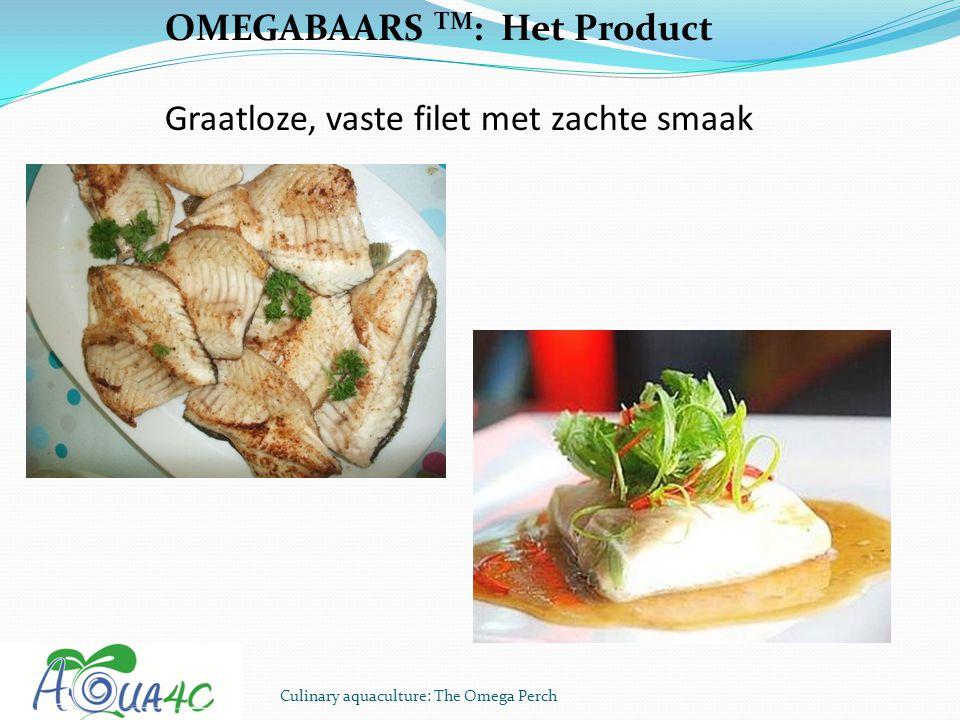 Culinary aquaculture: The Omega Perch OMEGABAARS TM : Het Product Graatloze, vaste filet met zachte smaak