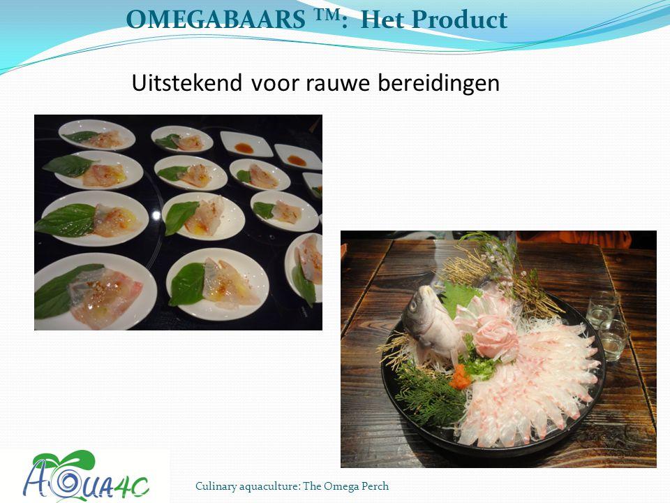 Culinary aquaculture: The Omega Perch OMEGABAARS TM : Het Product Uitstekend voor rauwe bereidingen