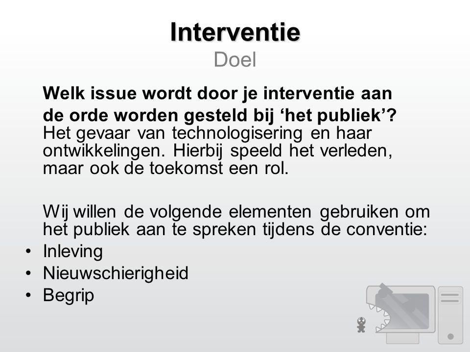 Interventie Interventie Doel Welk issue wordt door je interventie aan de orde worden gesteld bij 'het publiek'.
