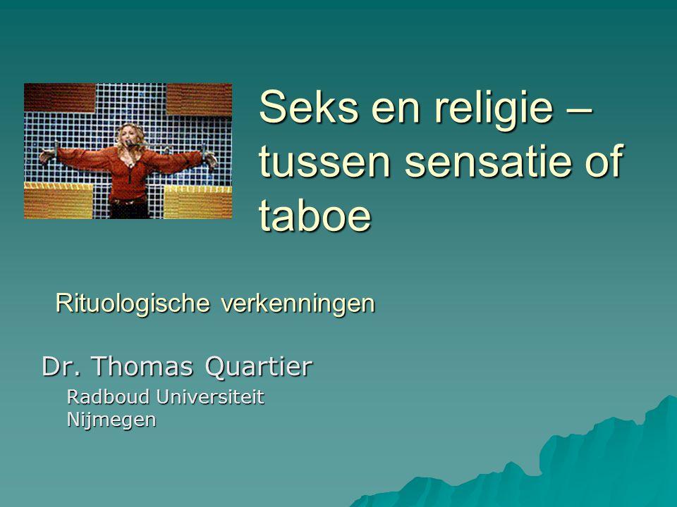 Seks en religie – tussen sensatie of taboe Rituologische verkenningen Dr.