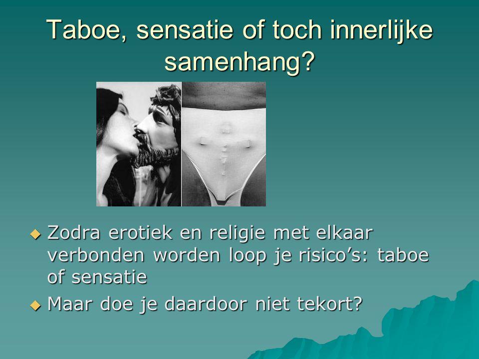 Taboe, sensatie of toch innerlijke samenhang.