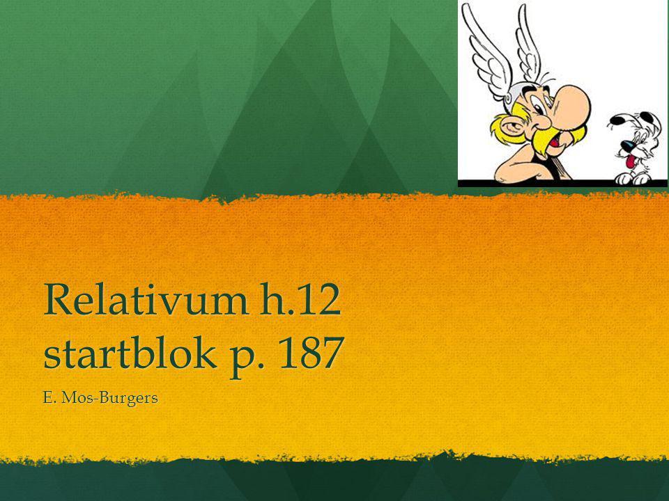 Relativum h.12 startblok p. 187 E. Mos-Burgers