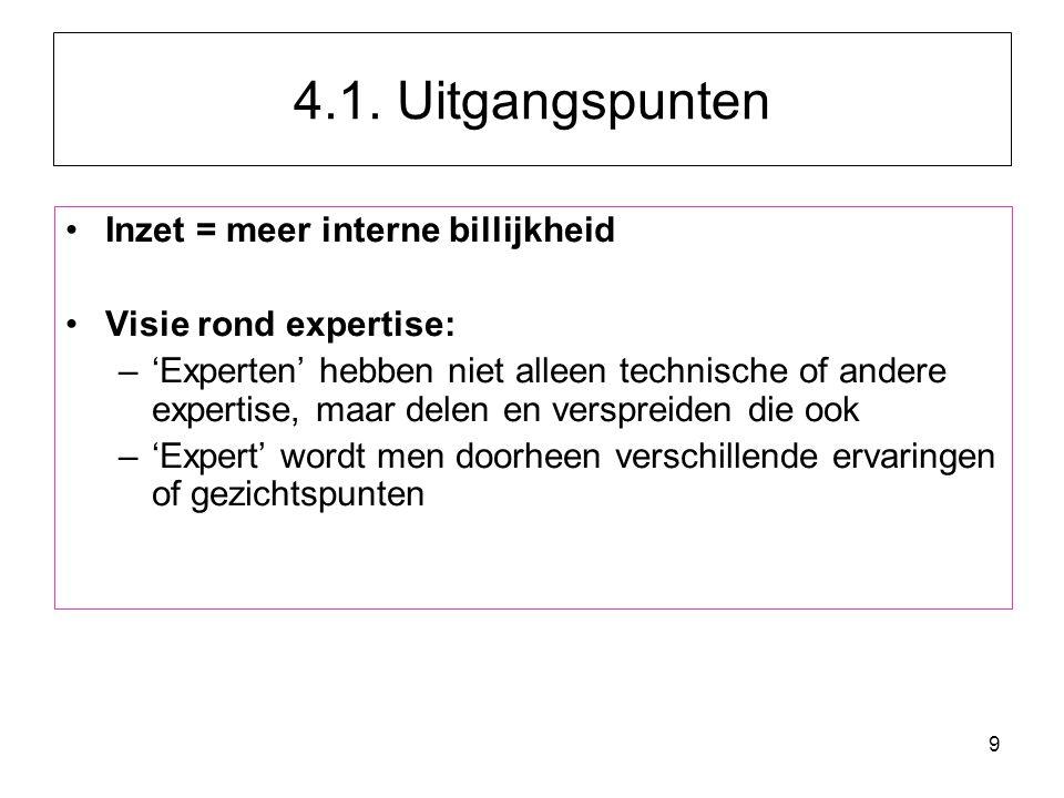 9 Inzet = meer interne billijkheid Visie rond expertise: –'Experten' hebben niet alleen technische of andere expertise, maar delen en verspreiden die