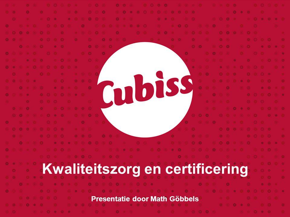 Kwaliteitszorg en certificering Presentatie door Math Göbbels