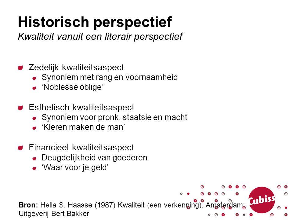 Historisch perspectief Kwaliteit vanuit een literair perspectief Zedelijk kwaliteitsaspect Synoniem met rang en voornaamheid 'Noblesse oblige' Estheti