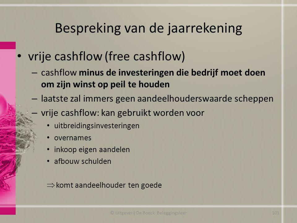 Bespreking van de jaarrekening vrije cashflow (free cashflow) – cashflow minus de investeringen die bedrijf moet doen om zijn winst op peil te houden