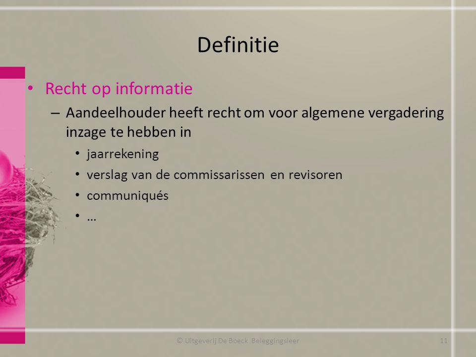 Definitie Recht op informatie – Aandeelhouder heeft recht om voor algemene vergadering inzage te hebben in jaarrekening verslag van de commissarissen