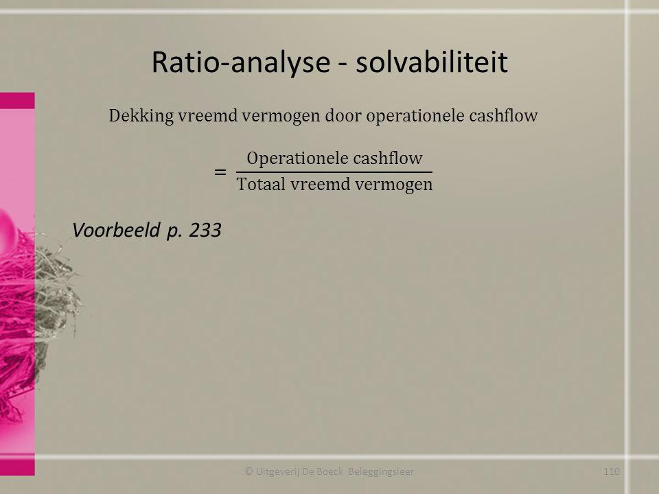 Ratio-analyse - solvabiliteit © Uitgeverij De Boeck Beleggingsleer Voorbeeld p. 233 110