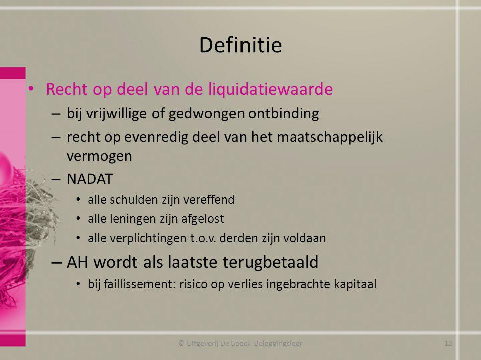 Definitie Recht op deel van de liquidatiewaarde – bij vrijwillige of gedwongen ontbinding – recht op evenredig deel van het maatschappelijk vermogen –
