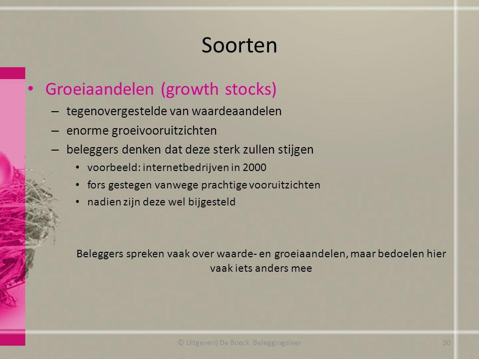 Soorten Groeiaandelen (growth stocks) – tegenovergestelde van waardeaandelen – enorme groeivooruitzichten – beleggers denken dat deze sterk zullen sti