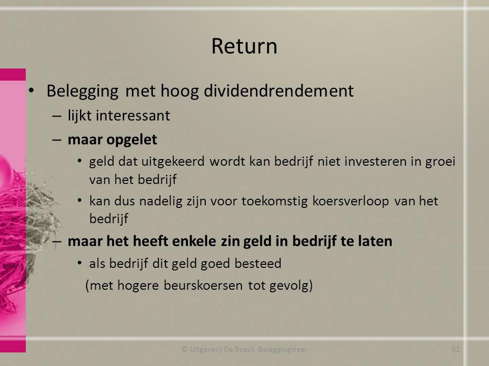 Return Belegging met hoog dividendrendement – lijkt interessant – maar opgelet geld dat uitgekeerd wordt kan bedrijf niet investeren in groei van het