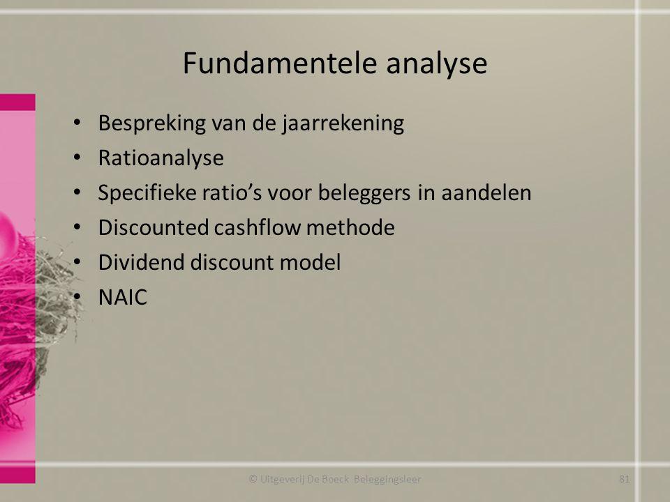 Fundamentele analyse Bespreking van de jaarrekening Ratioanalyse Specifieke ratio's voor beleggers in aandelen Discounted cashflow methode Dividend di