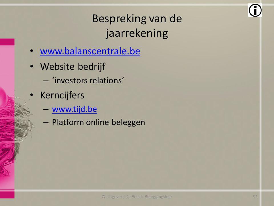 Bespreking van de jaarrekening www.balanscentrale.be Website bedrijf – 'investors relations' Kerncijfers – www.tijd.be www.tijd.be – Platform online b