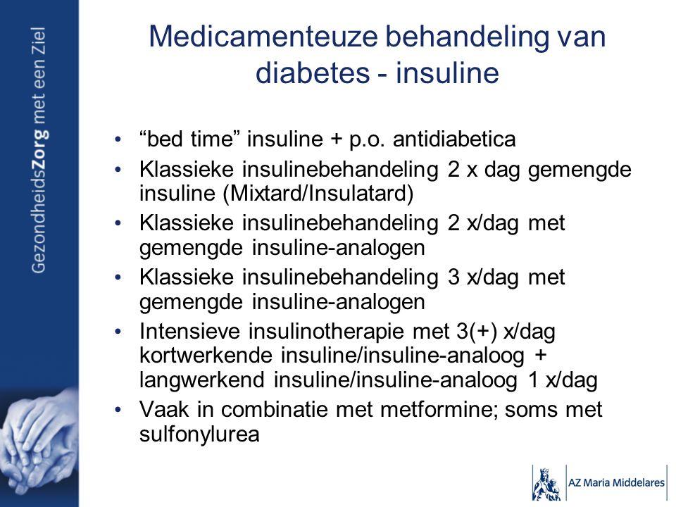 "Medicamenteuze behandeling van diabetes - insuline ""bed time"" insuline + p.o. antidiabetica Klassieke insulinebehandeling 2 x dag gemengde insuline (M"