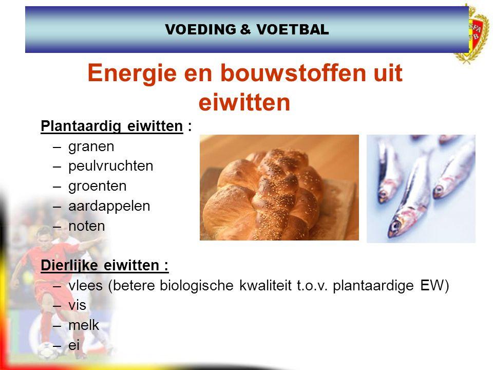 Plantaardig eiwitten : –granen –peulvruchten –groenten –aardappelen –noten Dierlijke eiwitten : –vlees (betere biologische kwaliteit t.o.v. plantaardi