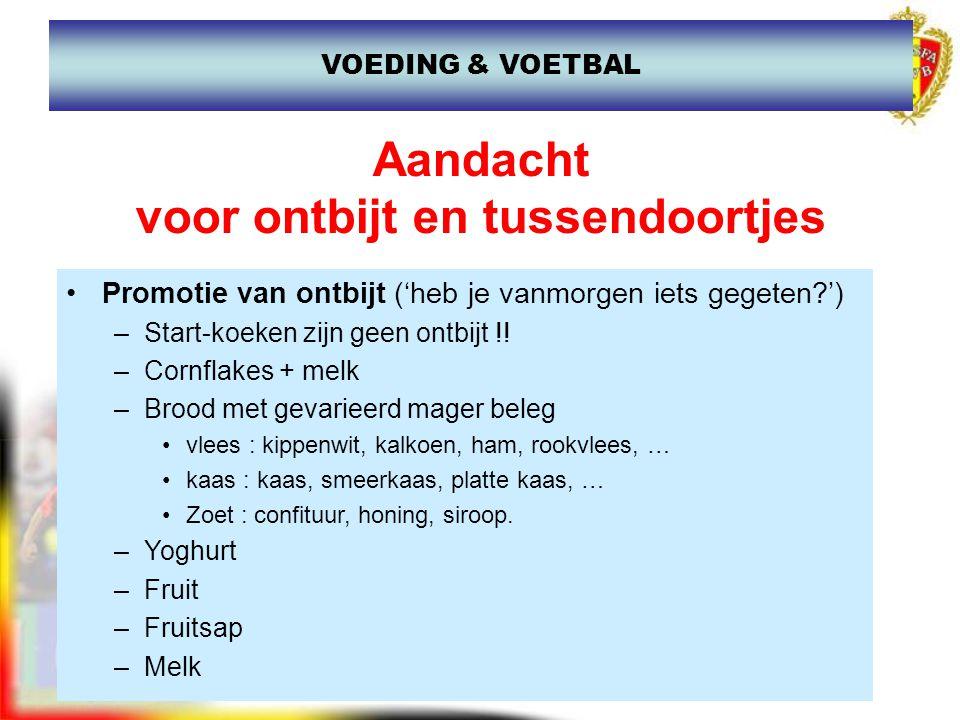 www.joostdesender.be Aandacht voor ontbijt en tussendoortjes Promotie van ontbijt ('heb je vanmorgen iets gegeten?') –Start-koeken zijn geen ontbijt !
