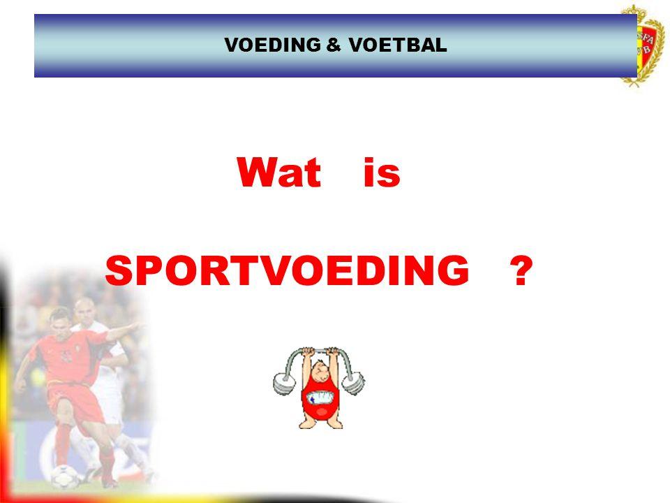 Wat is SPORTVOEDING ? VOEDING & VOETBAL