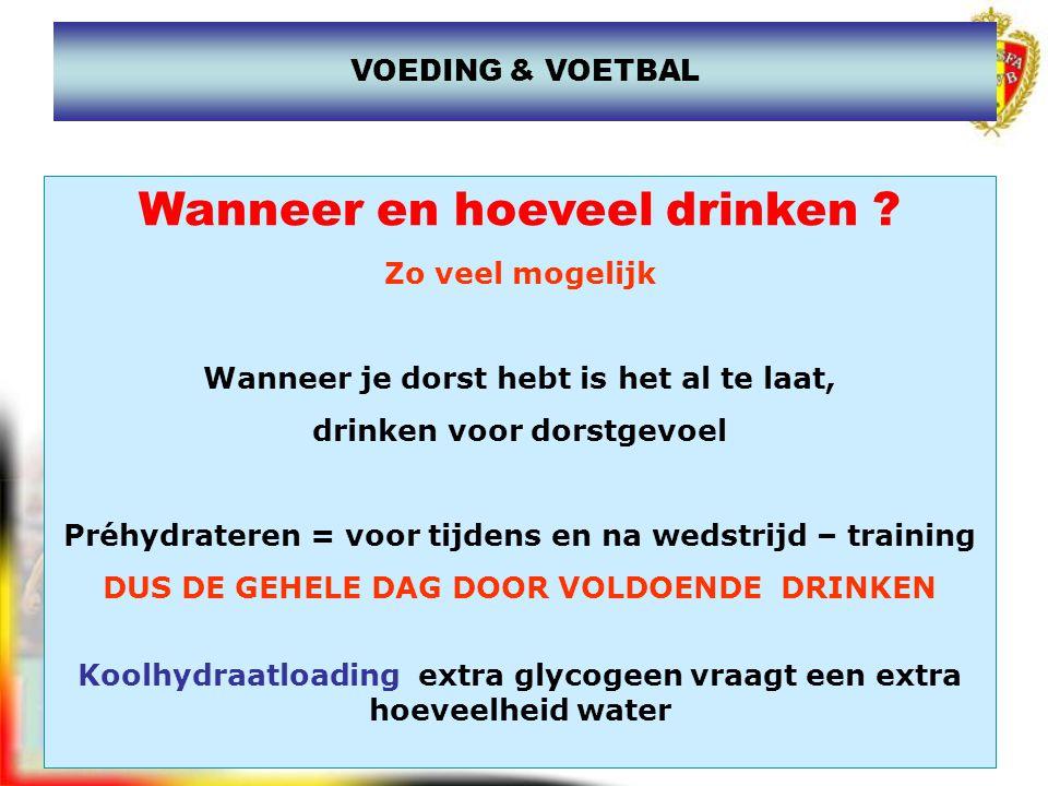 www.joostdesender.be Wanneer en hoeveel drinken ? Zo veel mogelijk Wanneer je dorst hebt is het al te laat, drinken voor dorstgevoel Préhydrateren = v