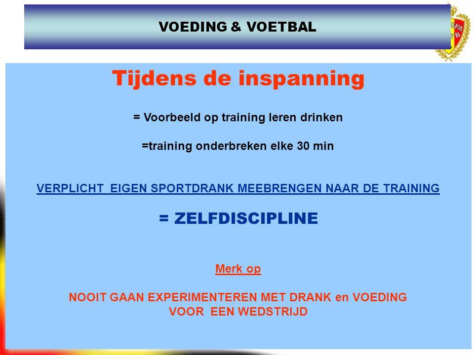 www.joostdesender.be Tijdens de inspanning = Voorbeeld op training leren drinken =training onderbreken elke 30 min VERPLICHT EIGEN SPORTDRANK MEEBRENG