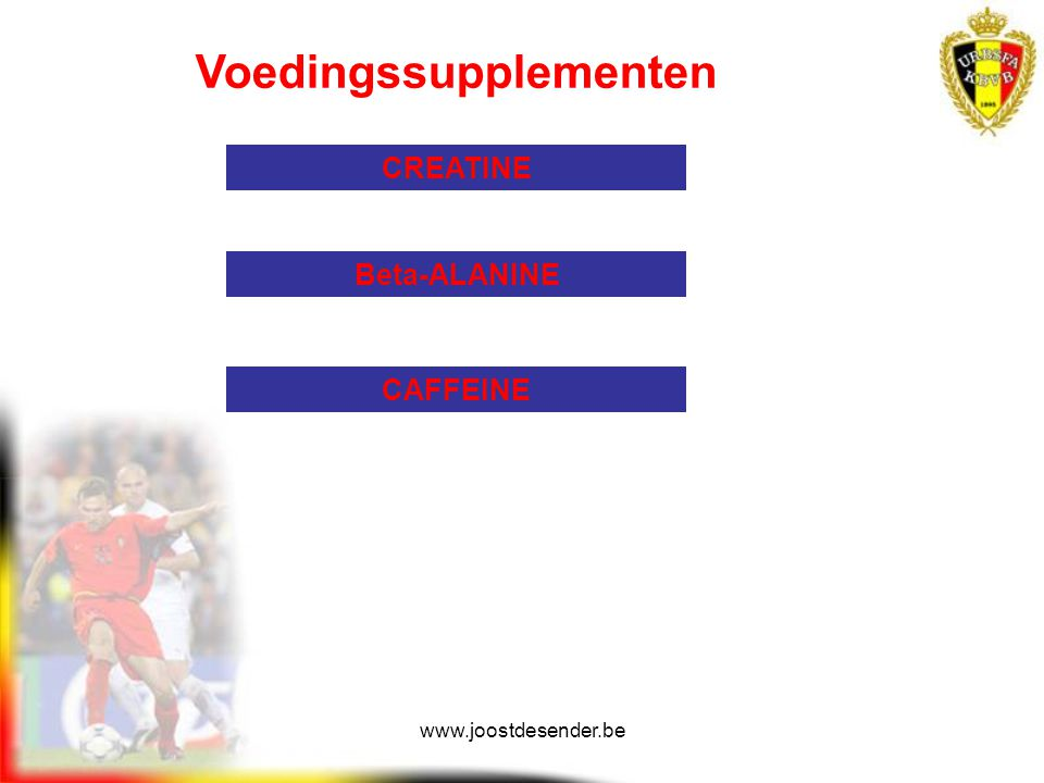 www.joostdesender.be Voedingssupplementen CREATINE Beta-ALANINE CAFFEINE