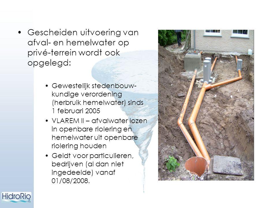 Gescheiden uitvoering van afval- en hemelwater op privé-terrein wordt ook opgelegd: Gewestelijk stedenbouw- kundige verordening (herbruik hemelwater)