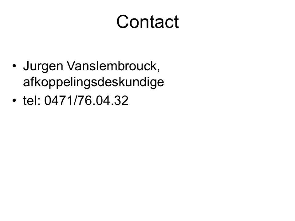 Contact Jurgen Vanslembrouck, afkoppelingsdeskundige tel: 0471/76.04.32