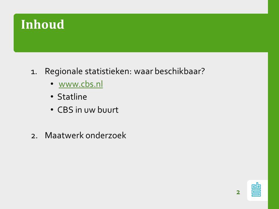 Inhoud 1.Regionale statistieken: waar beschikbaar.