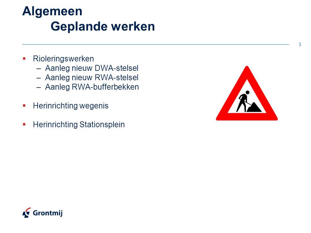 Algemeen Geplande werken  Rioleringswerken –Aanleg nieuw DWA-stelsel –Aanleg nieuw RWA-stelsel –Aanleg RWA-bufferbekken  Herinrichting wegenis  Herinrichting Stationsplein 3