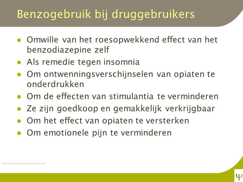 Recreatief gebruik van benzo's Benzo-misbruik is vaak onderdeel van poly gebruik (o.m. opiaatafhankelijken, cocaïnegebruikers) Alcoholisten gebruiken