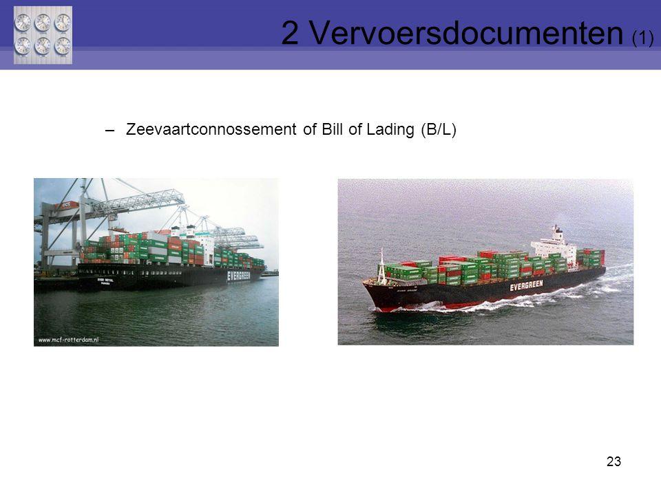 23 –Zeevaartconnossement of Bill of Lading (B/L) 2 Vervoersdocumenten (1)