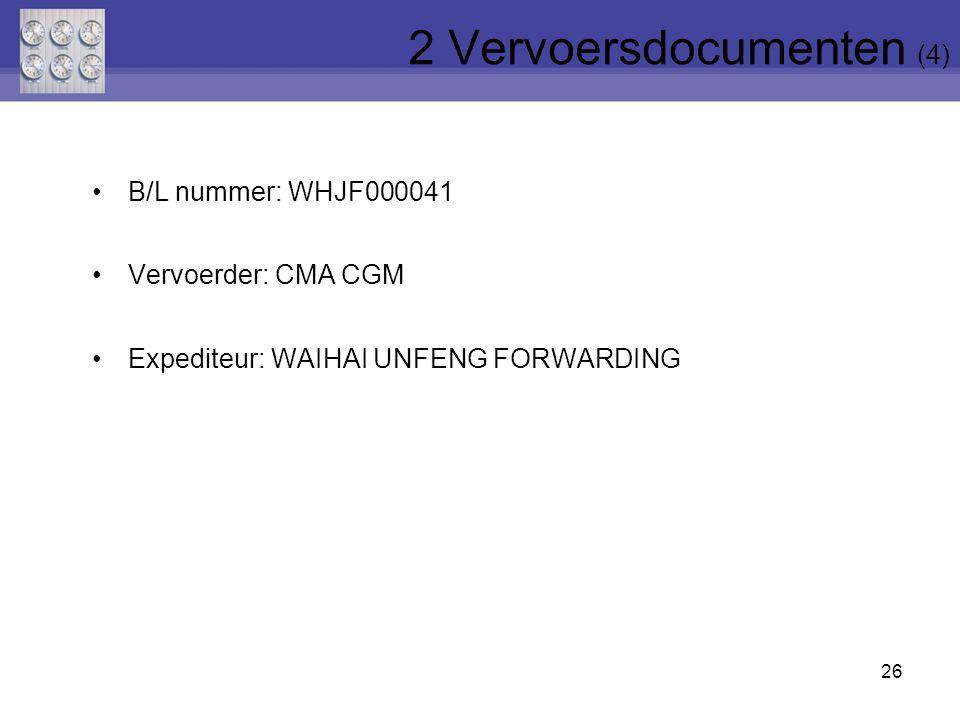 26 B/L nummer: WHJF000041 Vervoerder: CMA CGM Expediteur: WAIHAI UNFENG FORWARDING 2 Vervoersdocumenten (4)