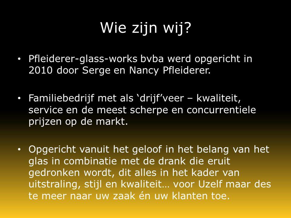 Wie zijn wij. Pfleiderer-glass-works bvba werd opgericht in 2010 door Serge en Nancy Pfleiderer.