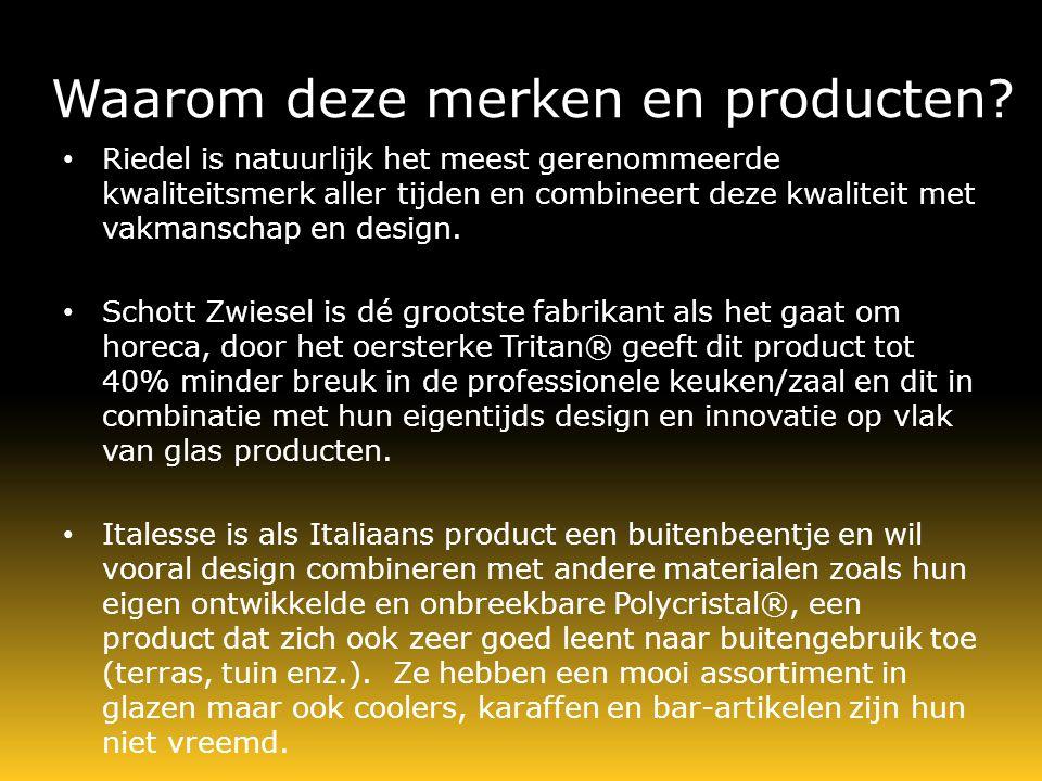 Waarom deze merken en producten.