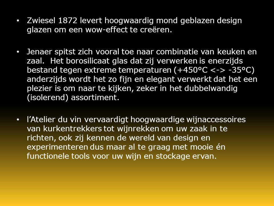 Zwiesel 1872 levert hoogwaardig mond geblazen design glazen om een wow-effect te creëren.