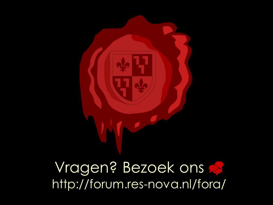 Vragen Bezoek ons  http://forum.res-nova.nl/fora/