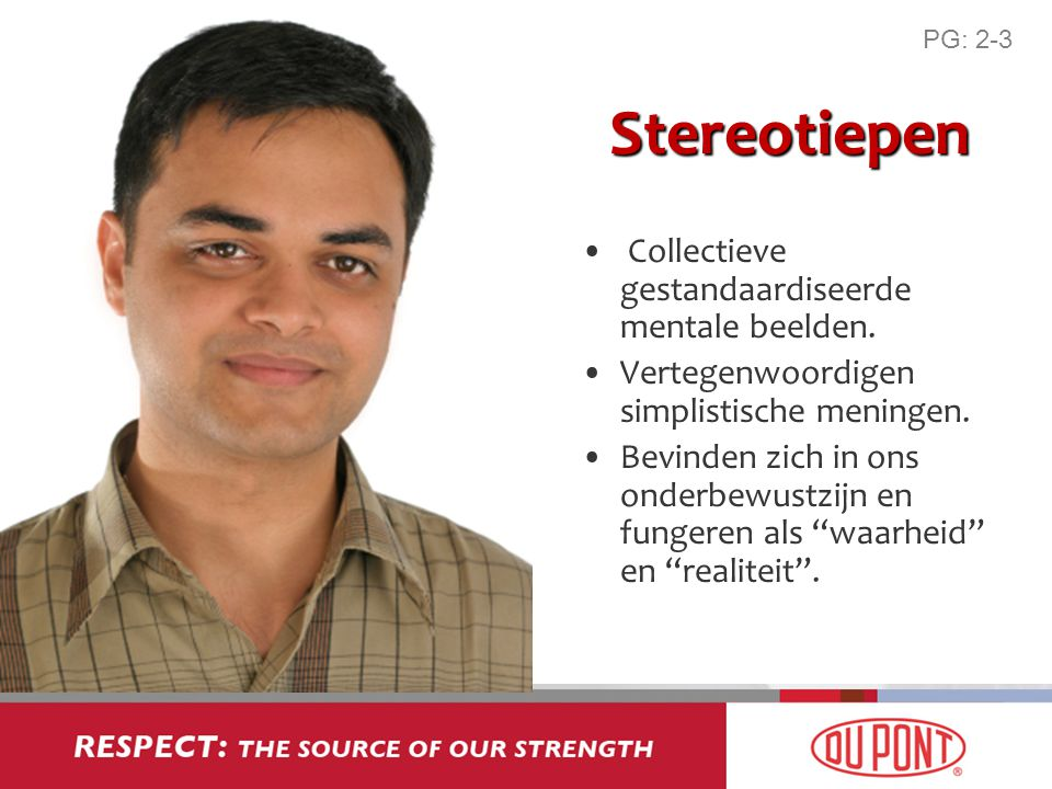 Stereotiepen Collectieve gestandaardiseerde mentale beelden. Vertegenwoordigen simplistische meningen. Bevinden zich in ons onderbewustzijn en fungere