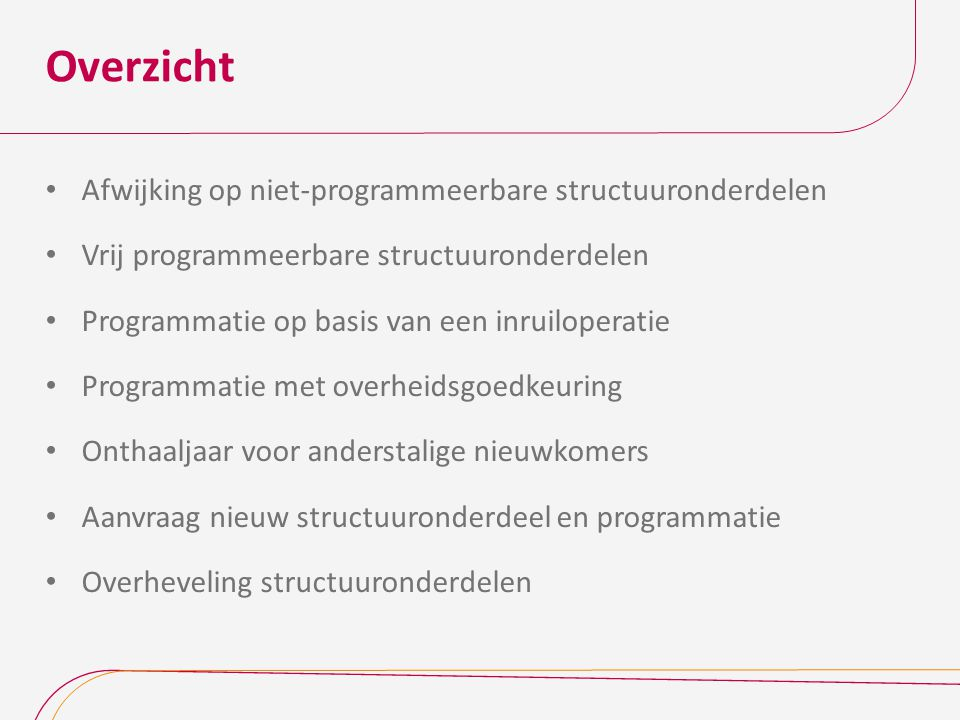 Overzicht Afwijking op niet-programmeerbare structuuronderdelen Vrij programmeerbare structuuronderdelen Programmatie op basis van een inruiloperatie
