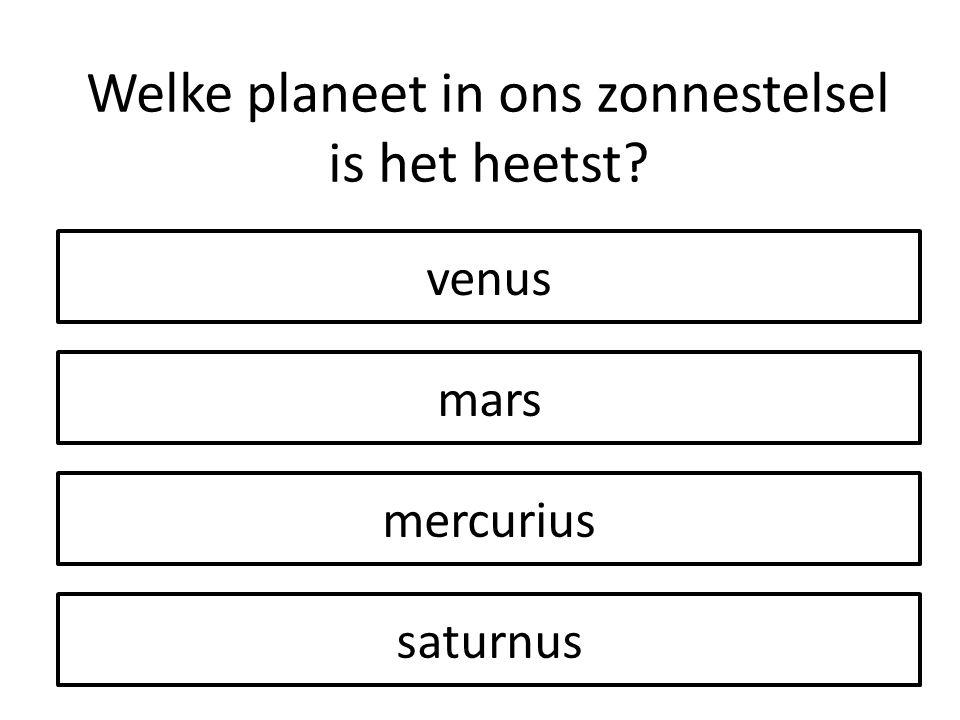 saturnus mars mercurius venus Welke planeet in ons zonnestelsel is het heetst?