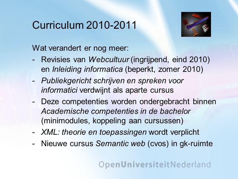 Curriculum 2010-2011 Wat verandert er nog meer: -Revisies van Webcultuur (ingrijpend, eind 2010) en Inleiding informatica (beperkt, zomer 2010) Publi