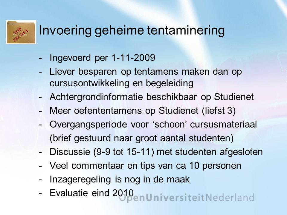 Invoering geheime tentaminering Ingevoerd per 1-11-2009 Liever besparen op tentamens maken dan op cursusontwikkeling en begeleiding Achtergrondinfo