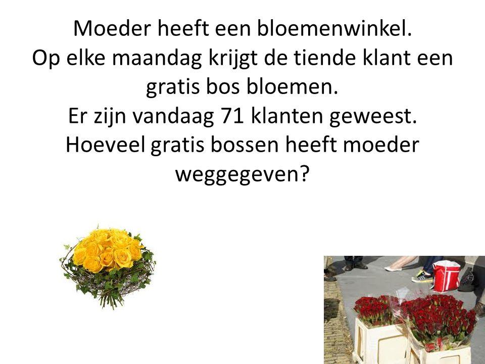 Moeder heeft een bloemenwinkel. Op elke maandag krijgt de tiende klant een gratis bos bloemen. Er zijn vandaag 71 klanten geweest. Hoeveel gratis boss