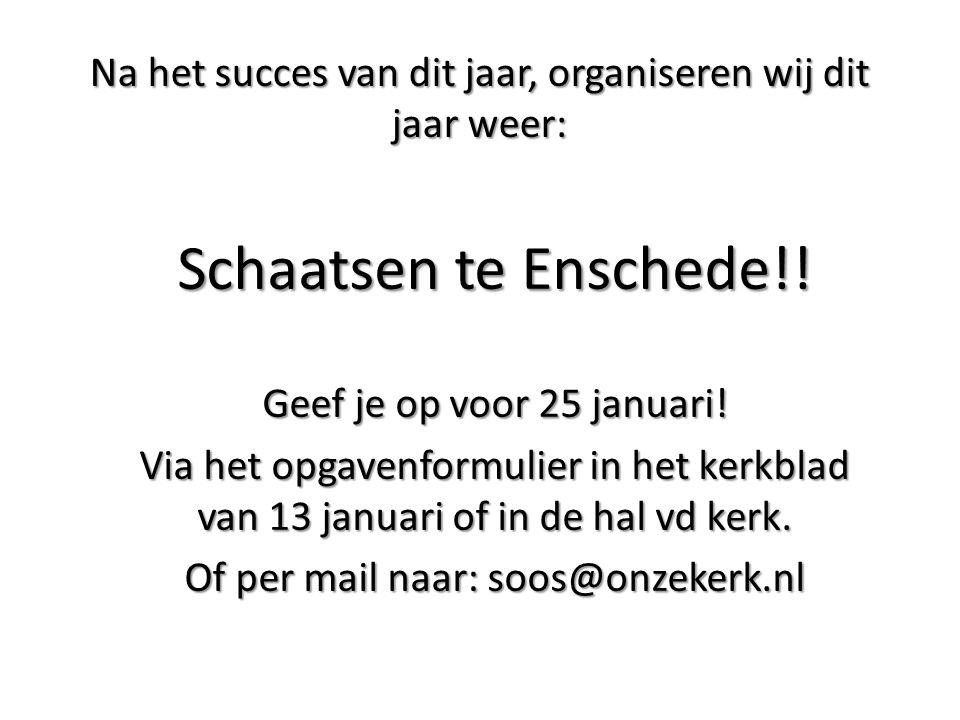 Na het succes van dit jaar, organiseren wij dit jaar weer: Schaatsen te Enschede!.